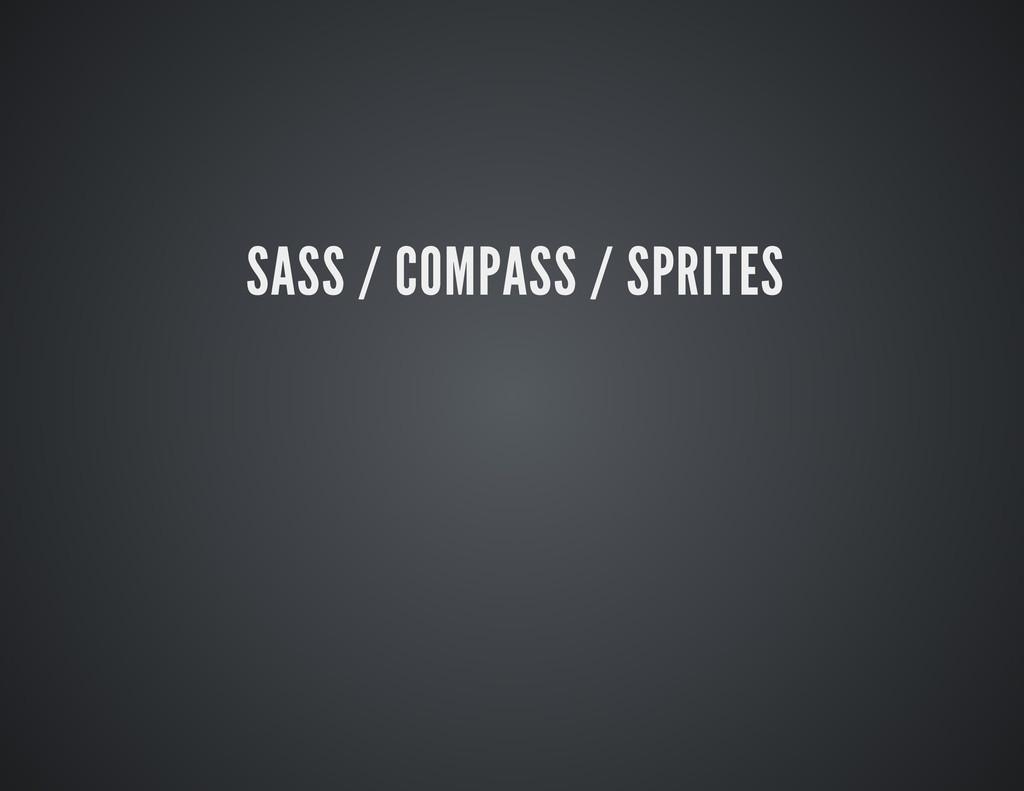 SASS / COMPASS / SPRITES