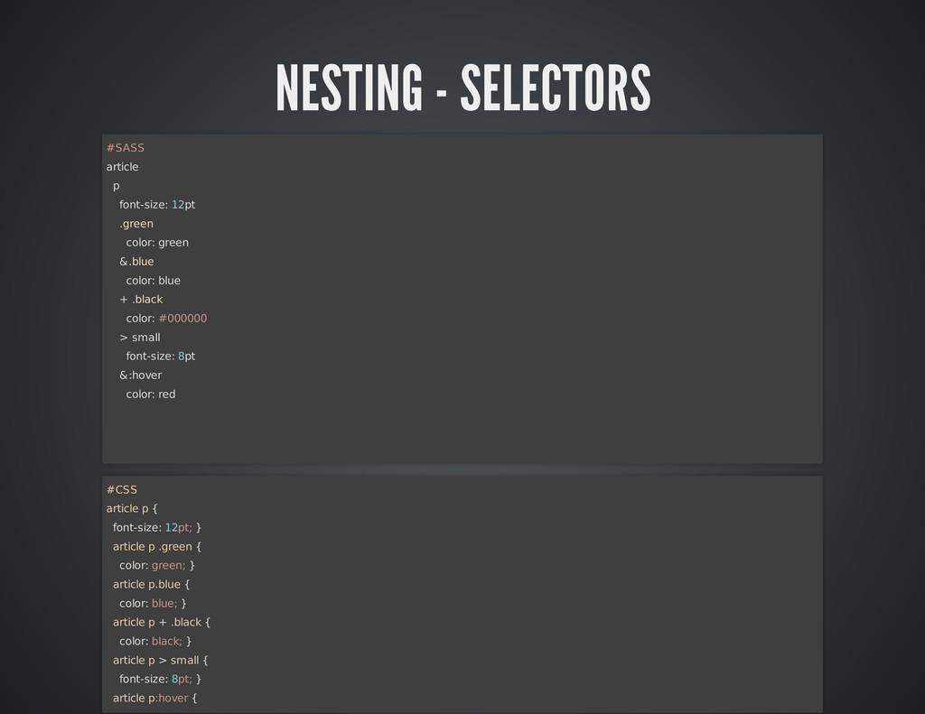NESTING - SELECTORS #SASS article p font-size: ...