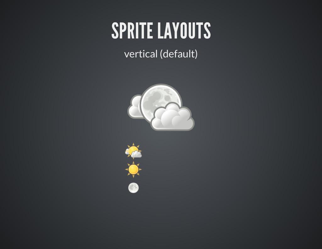 SPRITE LAYOUTS vertical (default)