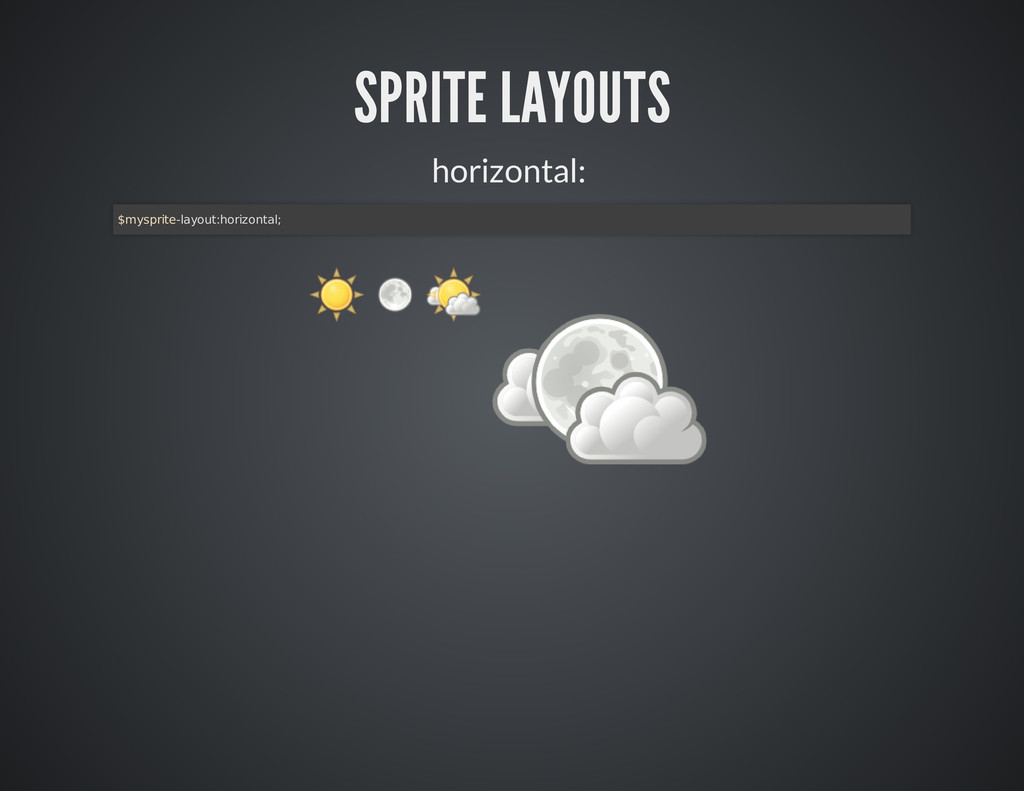 SPRITE LAYOUTS horizontal: $mysprite-layout:hor...