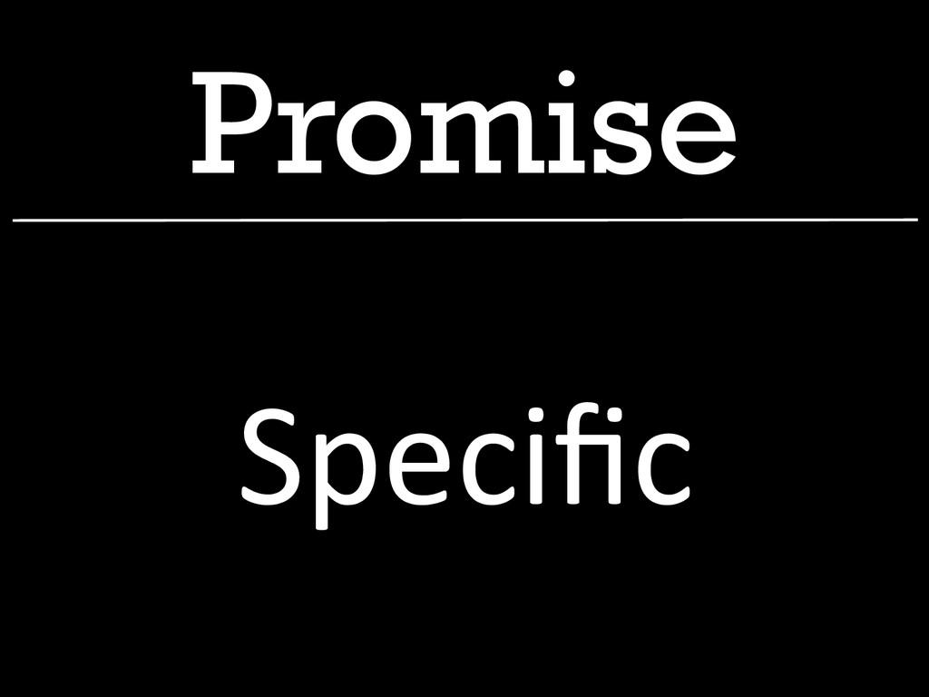 Promise Specific