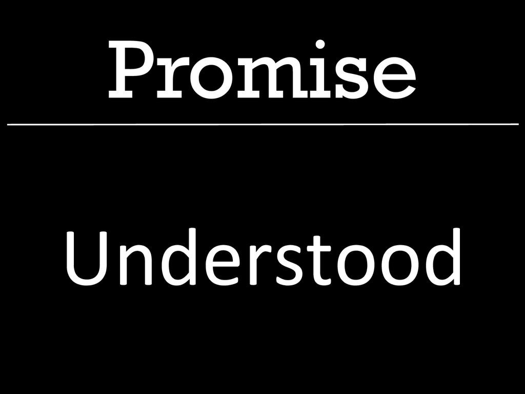 Promise Understood