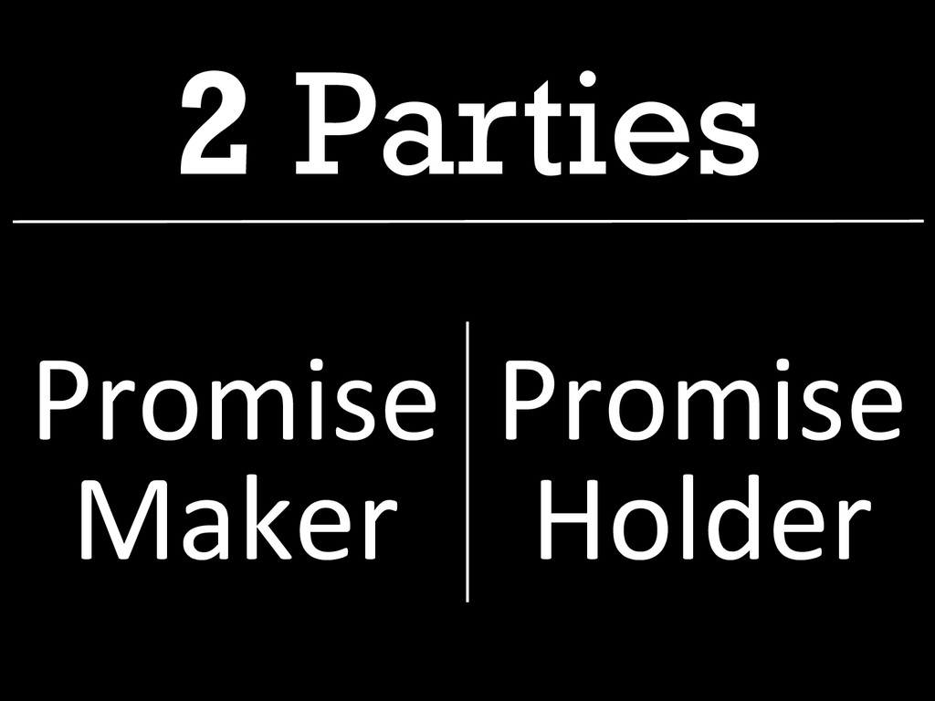 2 Parties Promise  Maker  Promise  Hol...