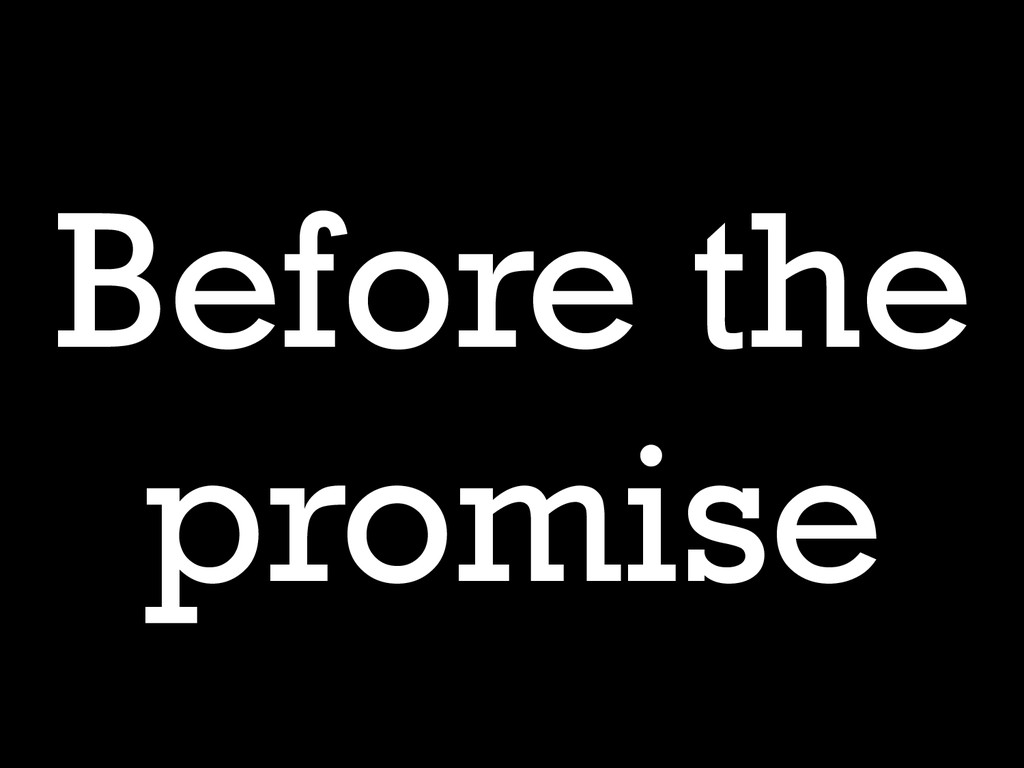 Before the promise