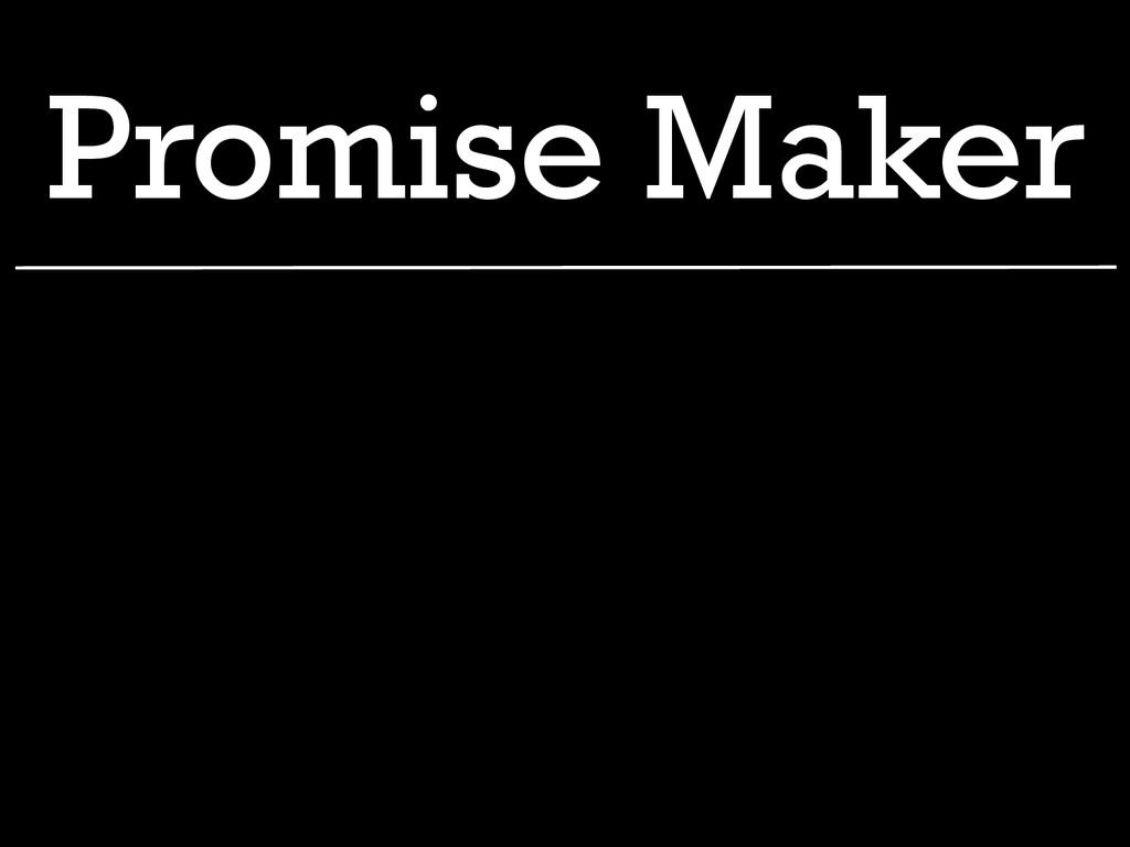 Promise Maker