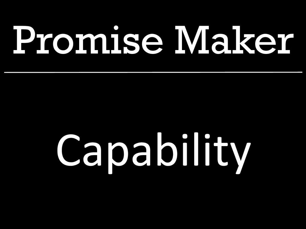 Promise Maker Capability
