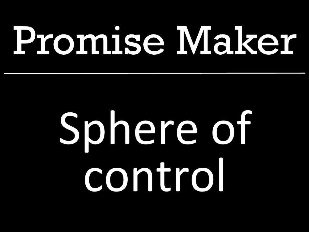 Promise Maker Sphere of  control