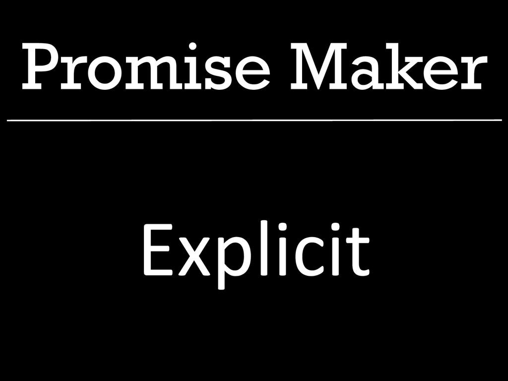 Promise Maker Explicit