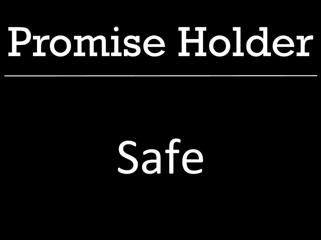 Promise Holder Safe