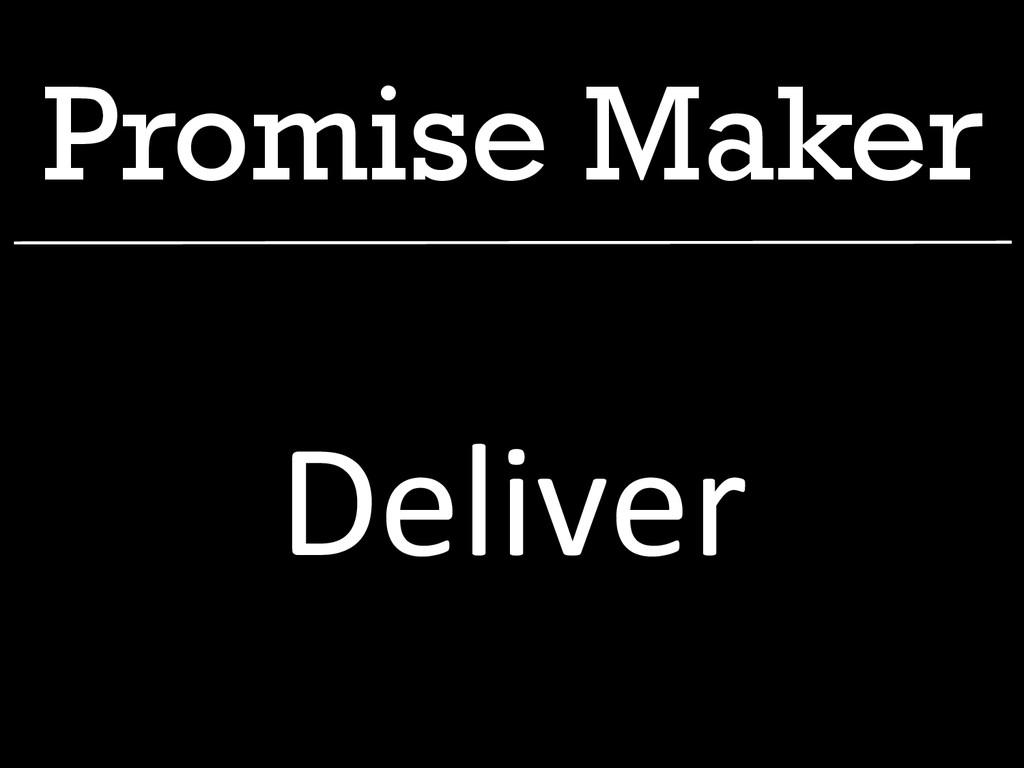 Promise Maker Deliver