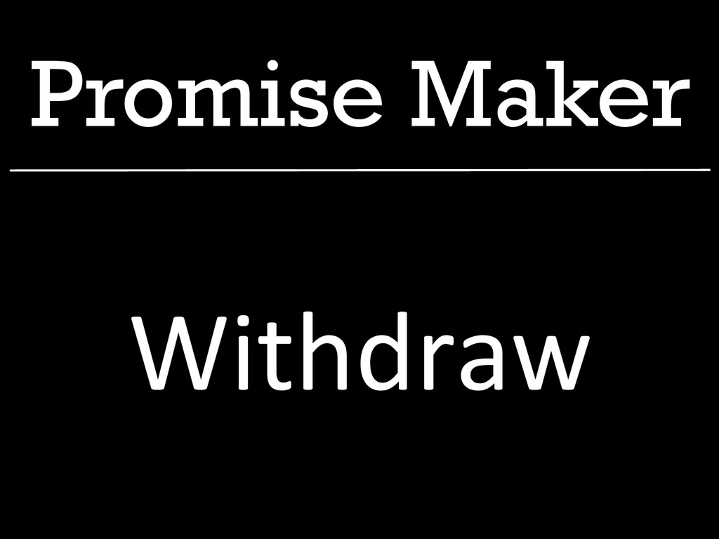 Promise Maker Withdraw