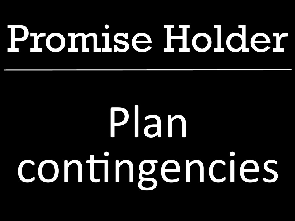 Promise Holder Plan  con1ngencies
