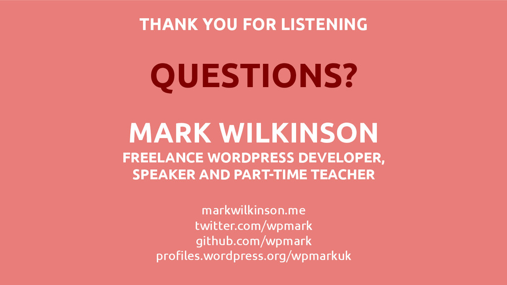 THANK YOU FOR LISTENING QUESTIONS? MARK WILKINS...