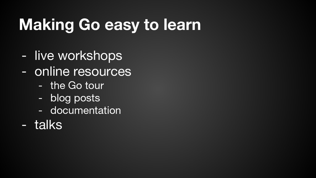 Making Go easy to learn - live workshops - onli...