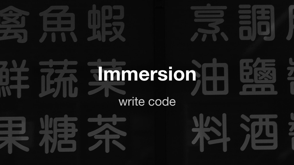 write code Immersion