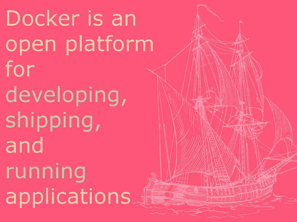Docker is an open platform for developing, ship...