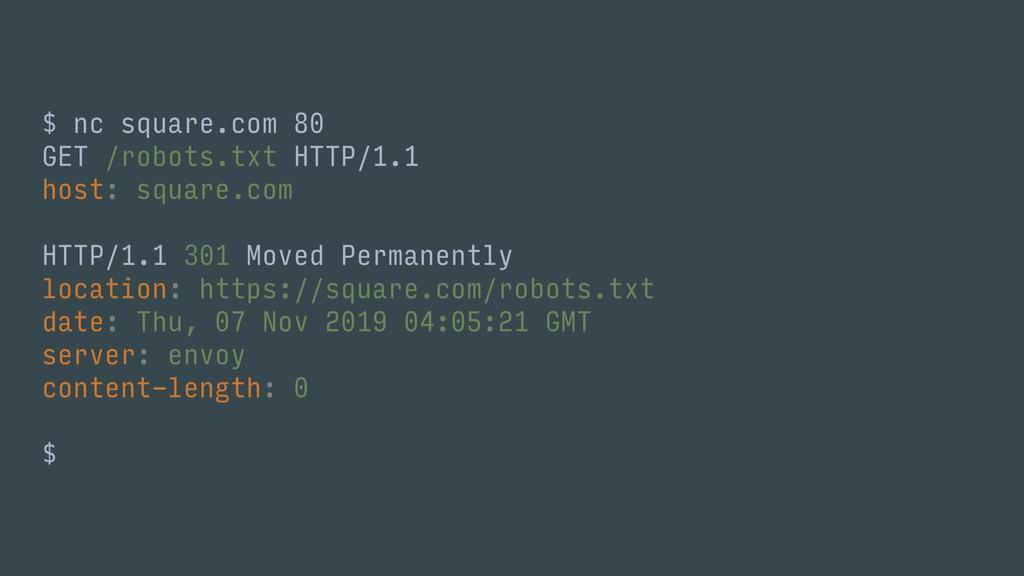 $ nc square.com 80 GET /robots.txt HTTP/1.1 hos...