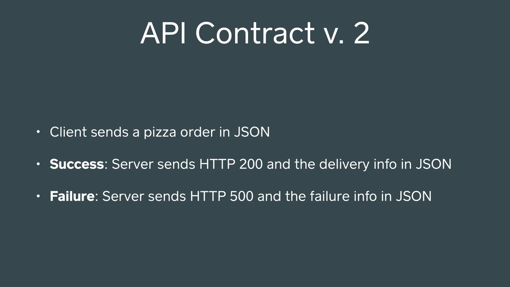 API Contract v. 2 • Client sends a pizza order ...