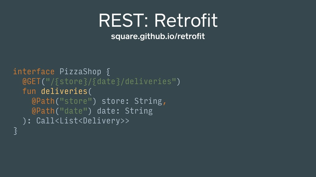 "REST: Retrofit interface PizzaShop { @GET(""/{sto..."