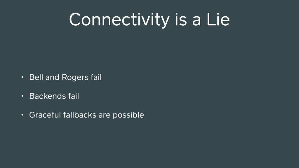 Connectivity is a Lie • Bell and Rogers fail • ...