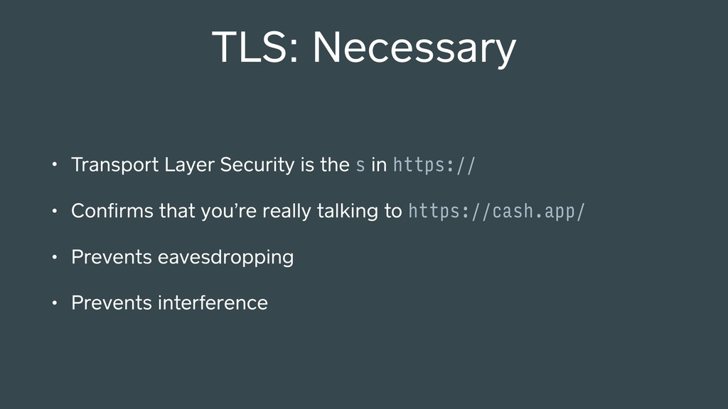 TLS: Necessary • Transport Layer Security is th...