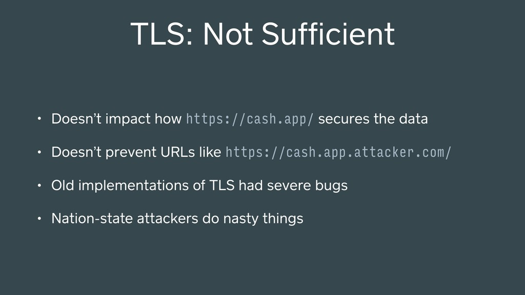 TLS: Not Sufficient • Doesn't impact how https:/...