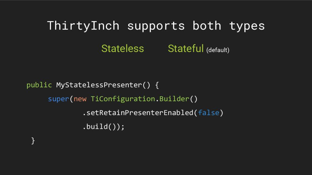 ThirtyInch supports both types public MyStatele...