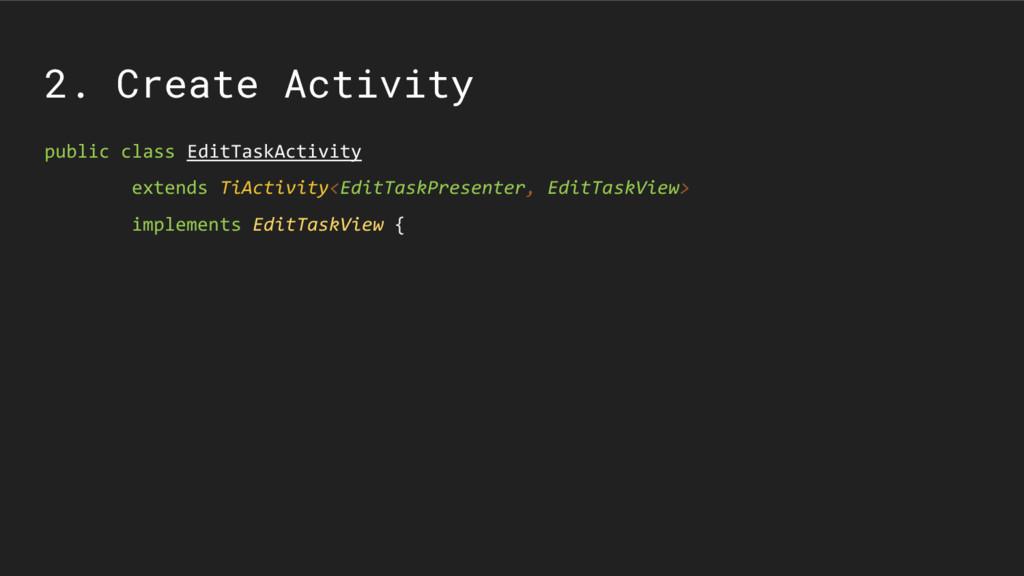 2. Create Activity public class EditTaskActivit...