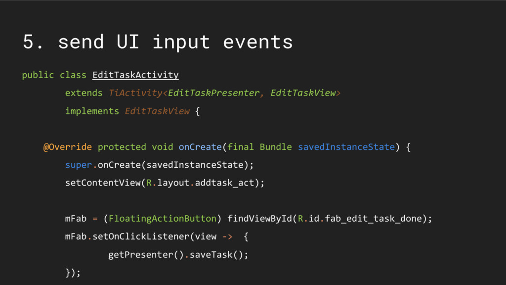 5. send UI input events public class EditTaskAc...