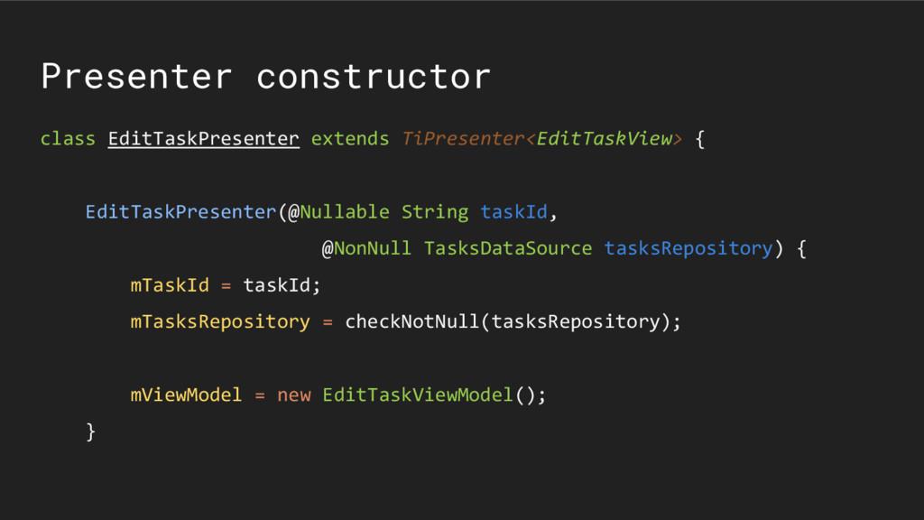 Presenter constructor class EditTaskPresenter e...