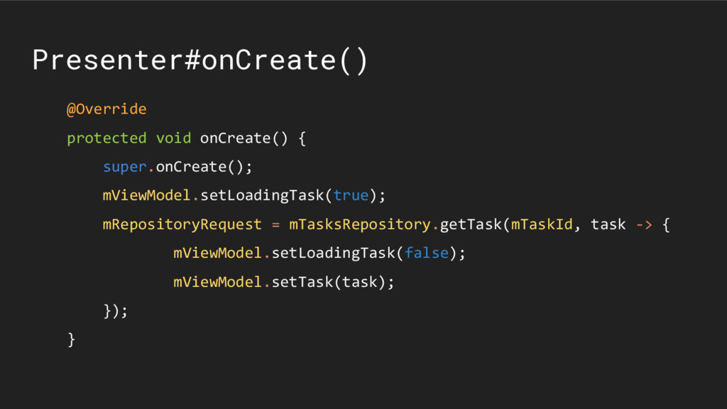 Presenter#onCreate() @Override protected void o...