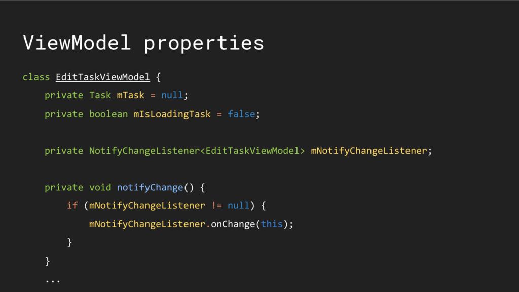 ViewModel properties class EditTaskViewModel { ...