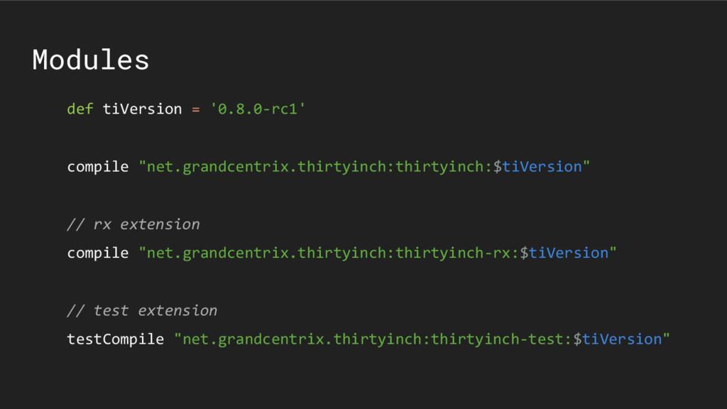 "Modules def tiVersion = '0.8.0-rc1' compile ""ne..."