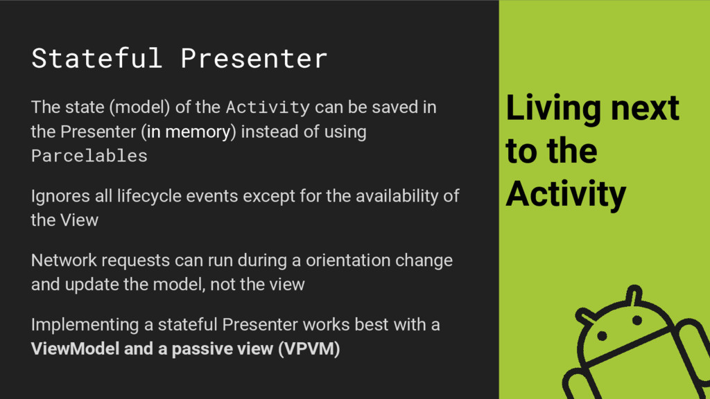 Stateful Presenter The state (model) of the Act...