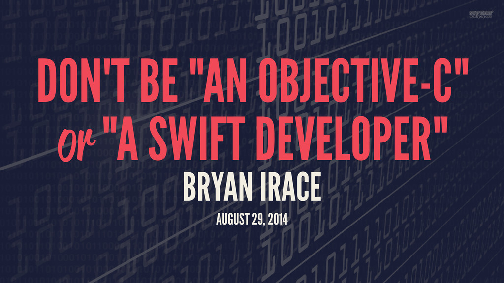 """DON'T BE """"AN OBJECTIVE-C"""" or """"A SWIFT DEVELOPER..."""