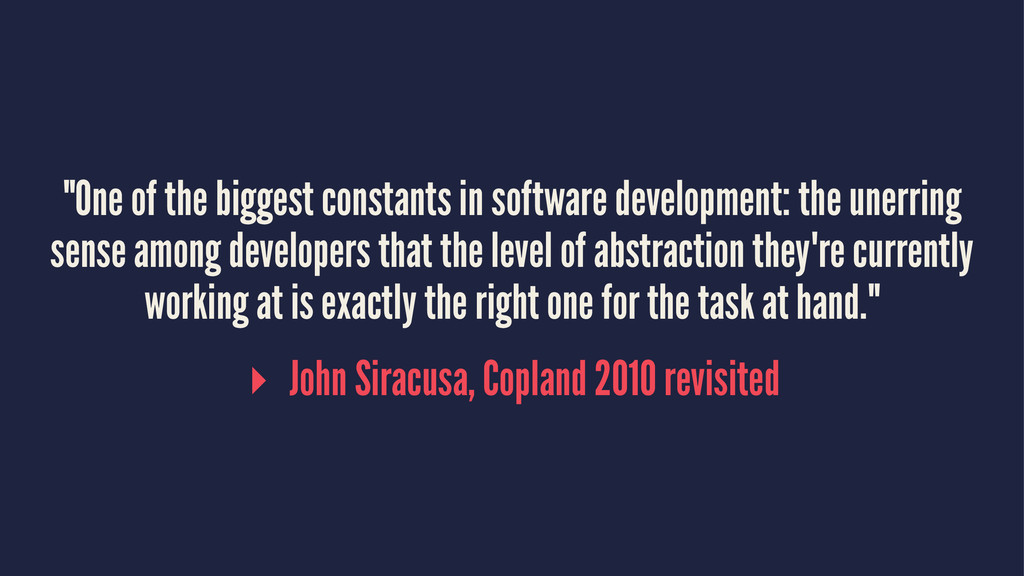 """""""One of the biggest constants in software devel..."""