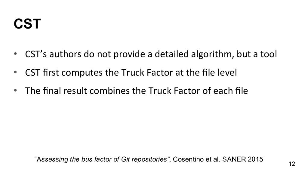 CST • CST's authors do not provide...