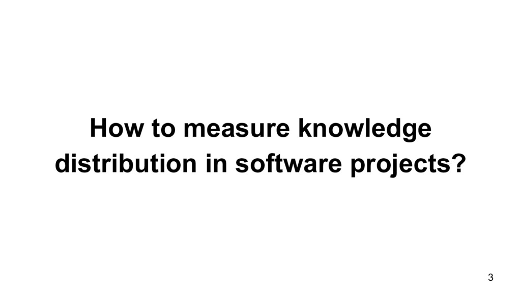 How to measure knowledge distribution in softwa...
