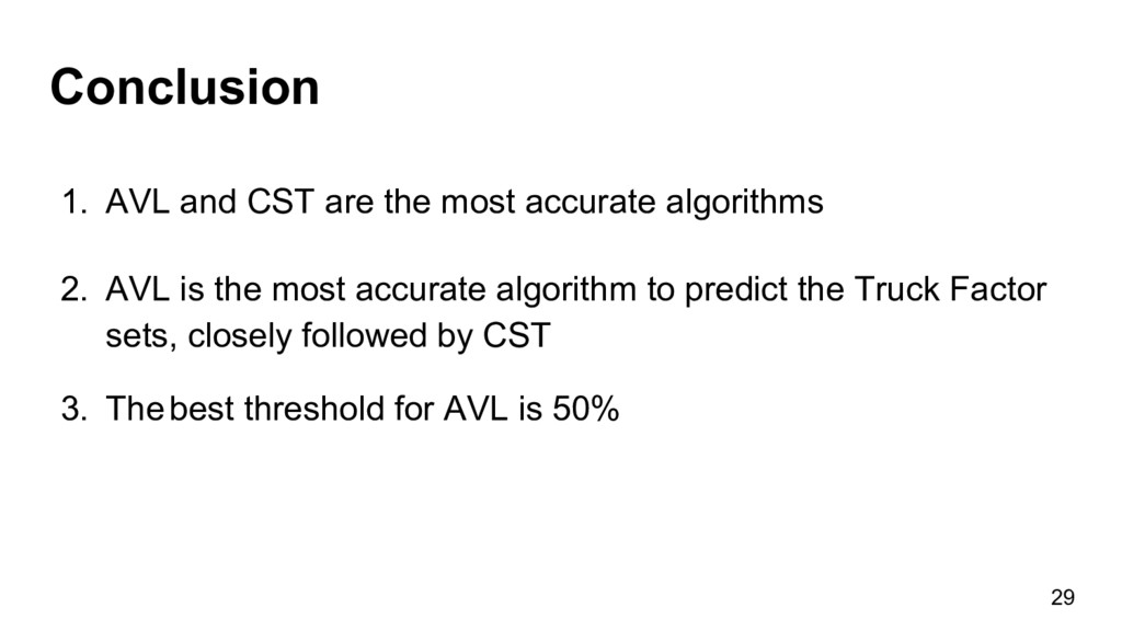 Conclusion 29 1. AVL and CST are the most accu...