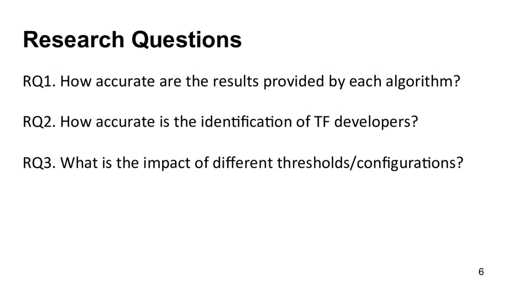 Research Questions RQ1. How accurate a...