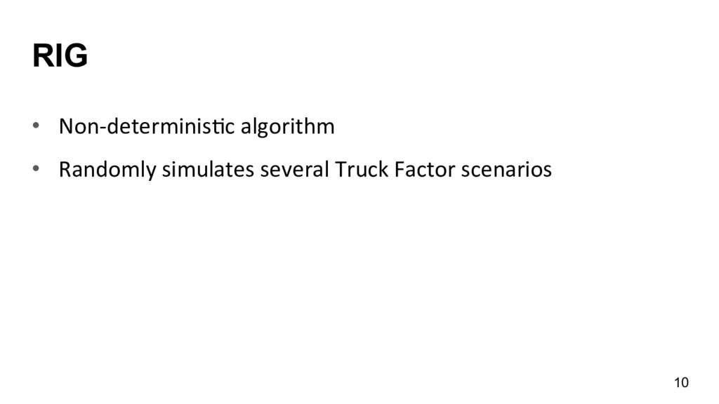 RIG • Non-‐determinisEc algorithm  • R...