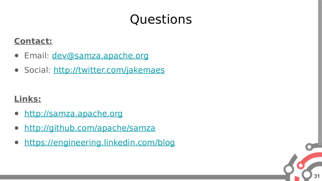 31 Questions Contact: ● Email: dev@samza.apache...