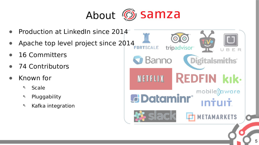5 About ● Production at LinkedIn since 2014 ● A...