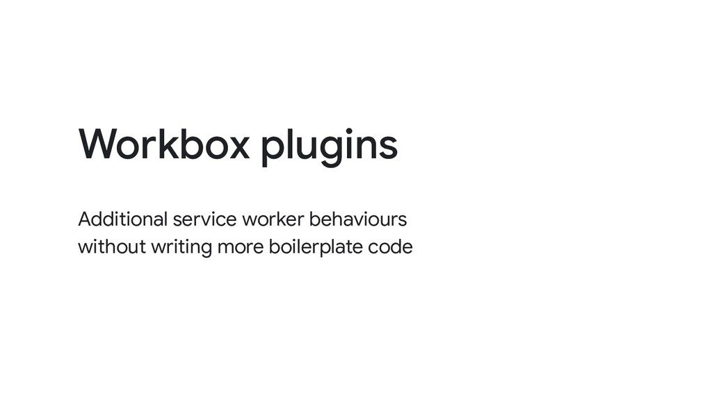 Additional service worker behaviours without wr...