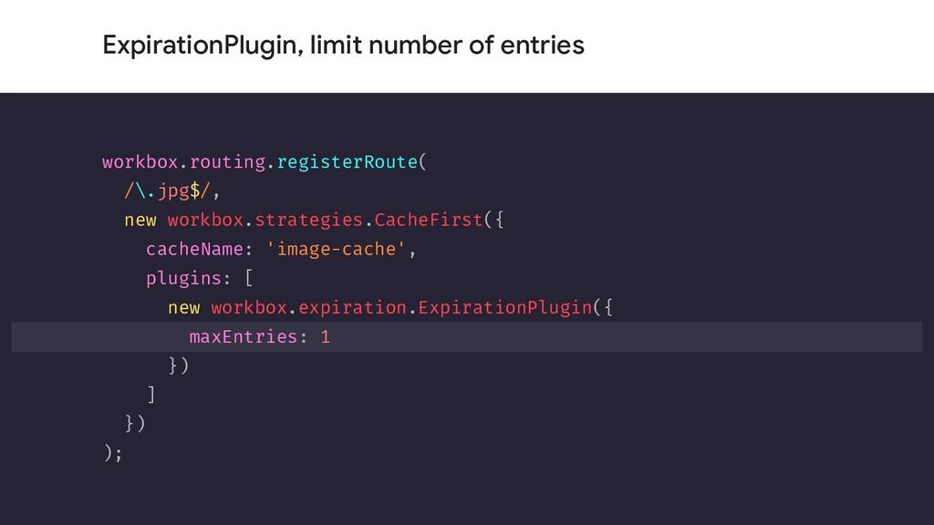 ExpirationPlugin, limit number of entries workb...