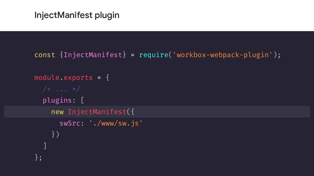 InjectManifest plugin const {InjectManifest} = ...