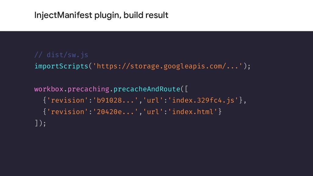 InjectManifest plugin, build result // dist/sw....