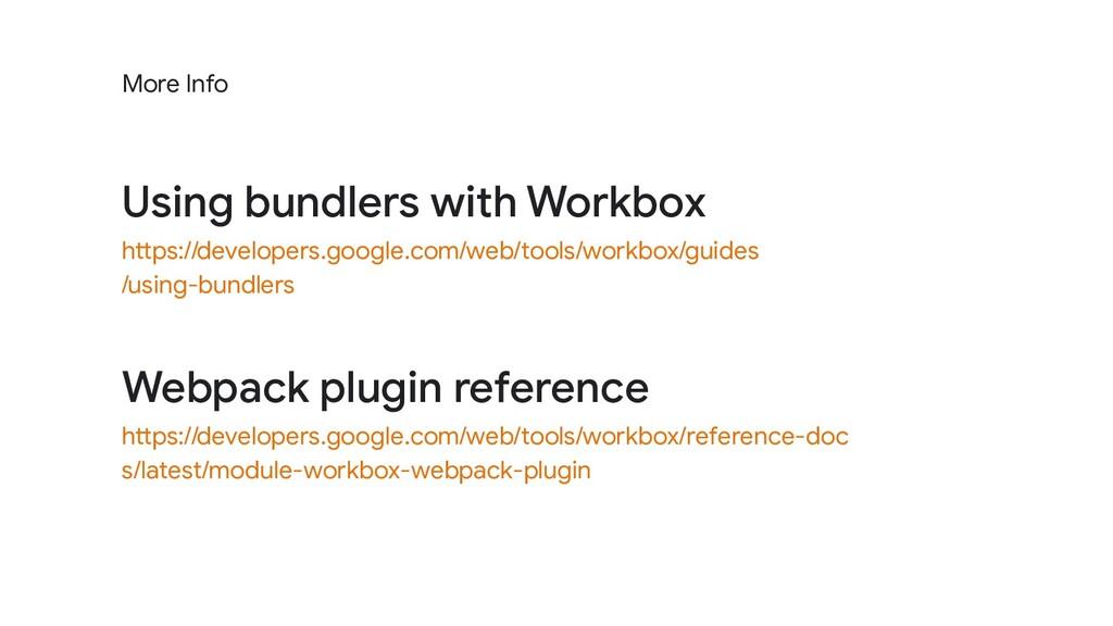 Webpack plugin reference https://developers.goo...