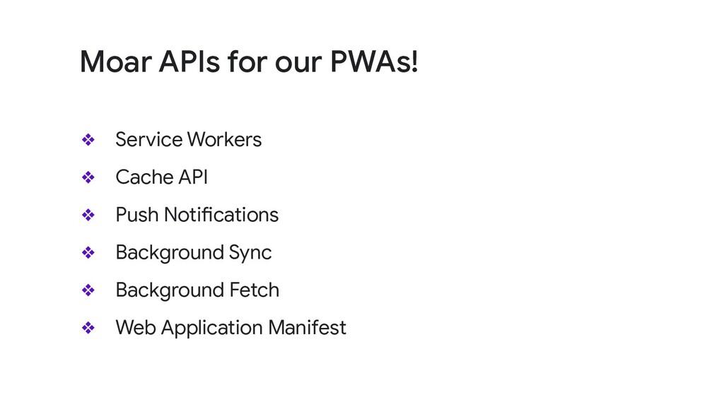 ❖ Service Workers ❖ Cache API ❖ Push Notificati...