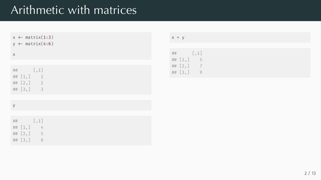 x matrix(1:3) y matrix(4:6) x [,1] [1,] 1 [2,] ...